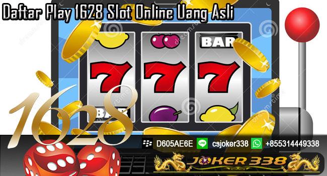 Daftar-Play-1628-Slot-Online-Uang-Asli